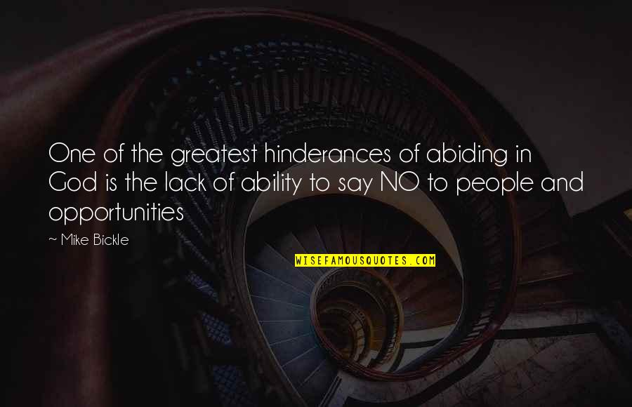 Not Living In The Past Anymore Quotes By Mike Bickle: One of the greatest hinderances of abiding in