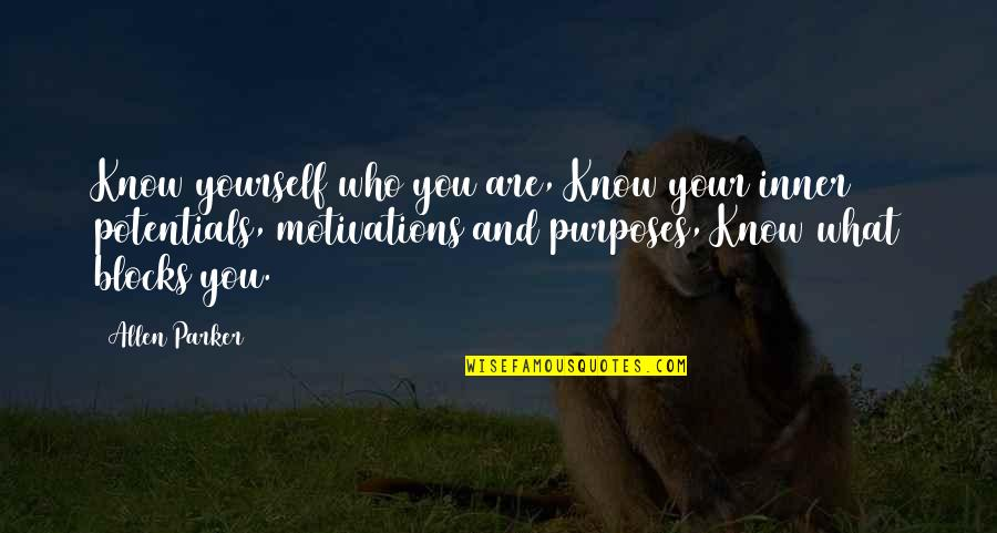 Not Living Without You Quotes By Allen Parker: Know yourself who you are, Know your inner
