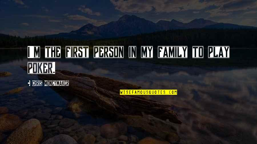 Not Loving Your Job Quotes By Chris Moneymaker: I'm the first person in my family to