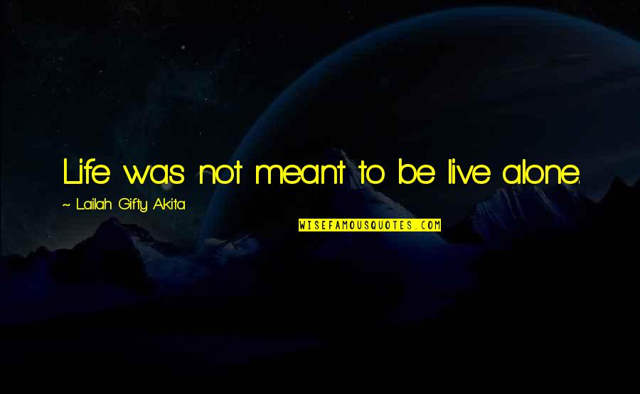 Not Meant To Be Alone Quotes Top 36 Famous Quotes About Not Meant