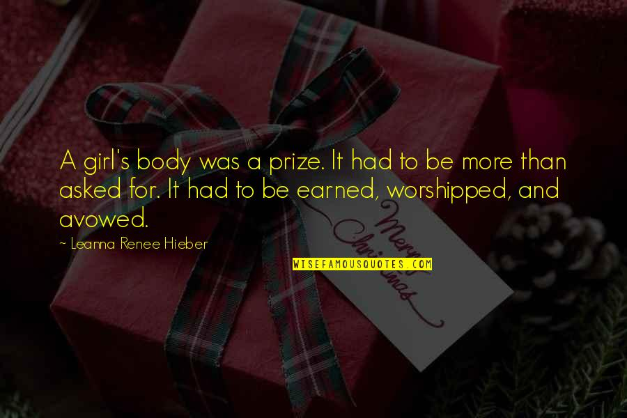 Not Mutual Love Quotes By Leanna Renee Hieber: A girl's body was a prize. It had