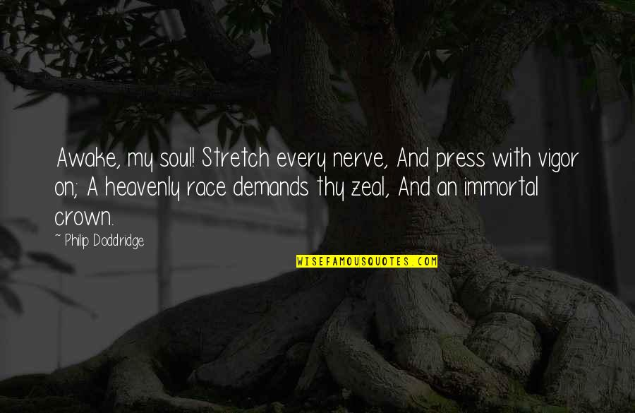 Not My Biological Father Quotes By Philip Doddridge: Awake, my soul! Stretch every nerve, And press