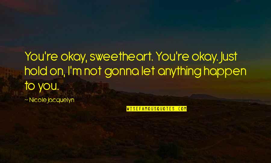 Not Okay Quotes Top 100 Famous Quotes About Not Okay