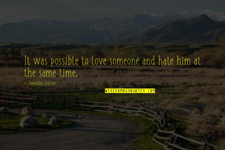 Not Possible For Me Quotes By Jennifer Crusie: It was possible to love someone and hate