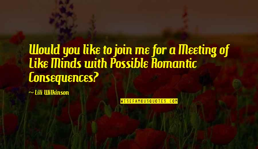 Not Possible For Me Quotes By Lili Wilkinson: Would you like to join me for a