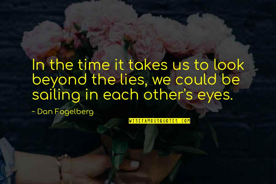 Not Ready To Settle Down Quotes By Dan Fogelberg: In the time it takes us to look
