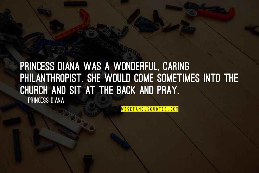 Not Really Caring Quotes By Princess Diana: Princess Diana was a wonderful, caring philanthropist. She
