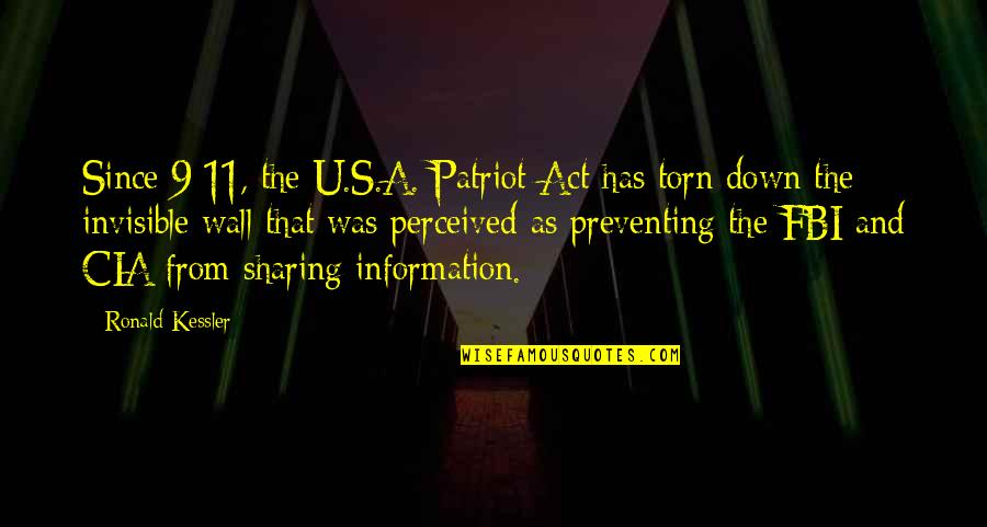 Not Sharing Information Quotes By Ronald Kessler: Since 9/11, the U.S.A. Patriot Act has torn