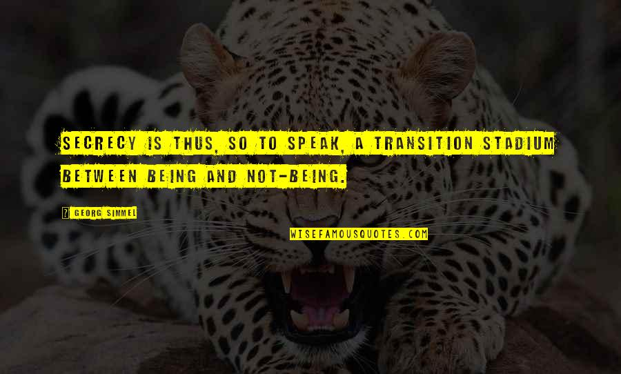 Not Sharpest Tool Shed Quotes By Georg Simmel: Secrecy is thus, so to speak, a transition