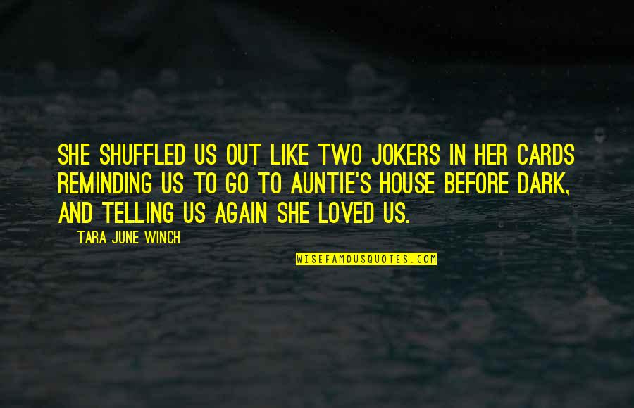Not Sharpest Tool Shed Quotes By Tara June Winch: She shuffled us out like two jokers in