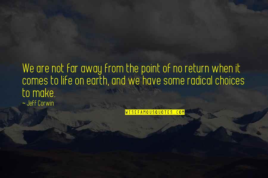 Not So Far Away Quotes By Jeff Corwin: We are not far away from the point