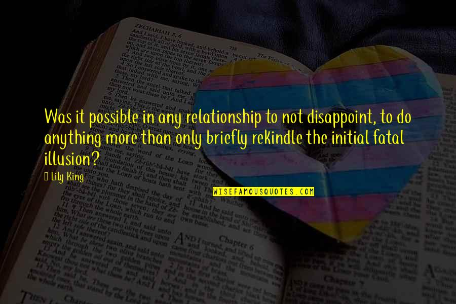 Not So Sure Relationship Quotes By Lily King: Was it possible in any relationship to not