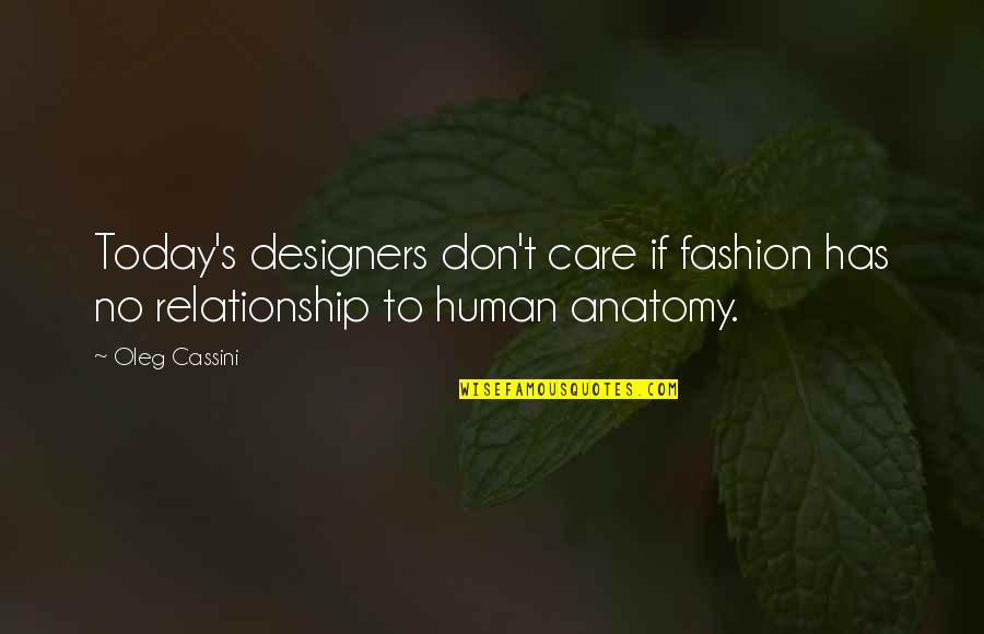 Not So Sure Relationship Quotes By Oleg Cassini: Today's designers don't care if fashion has no