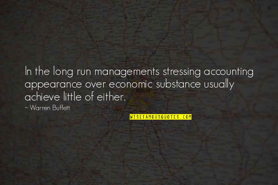 Not Stressing Quotes By Warren Buffett: In the long run managements stressing accounting appearance