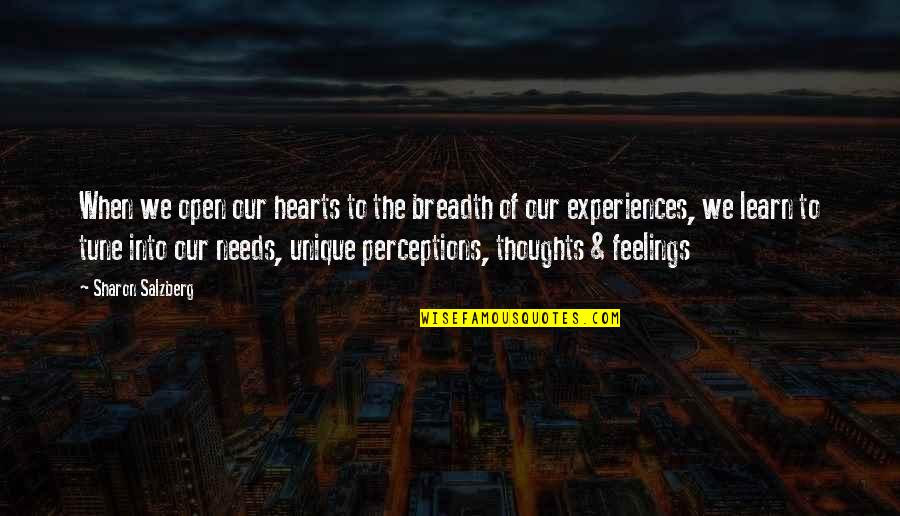 Not Sure Feelings Quotes By Sharon Salzberg: When we open our hearts to the breadth