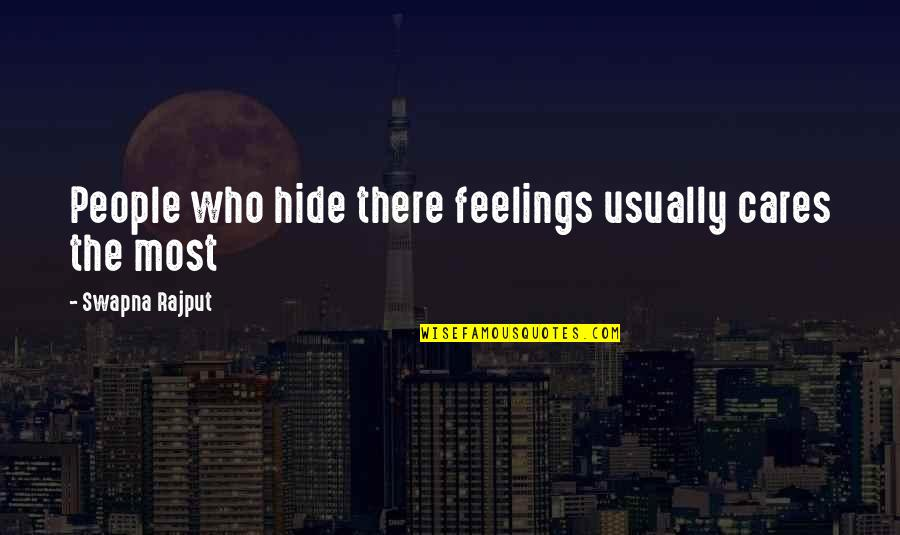 Not Sure Feelings Quotes By Swapna Rajput: People who hide there feelings usually cares the