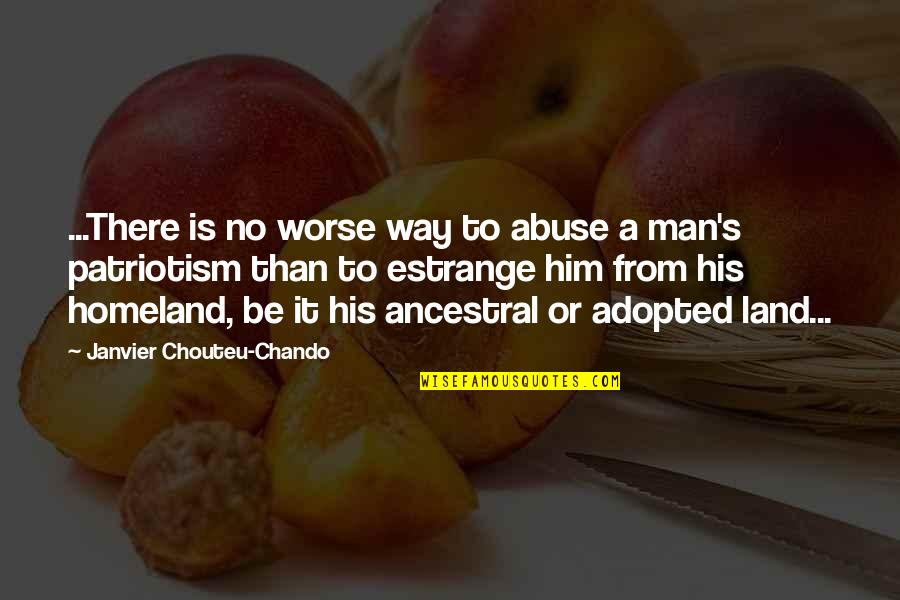 Not Sure In Love Quotes By Janvier Chouteu-Chando: ...There is no worse way to abuse a