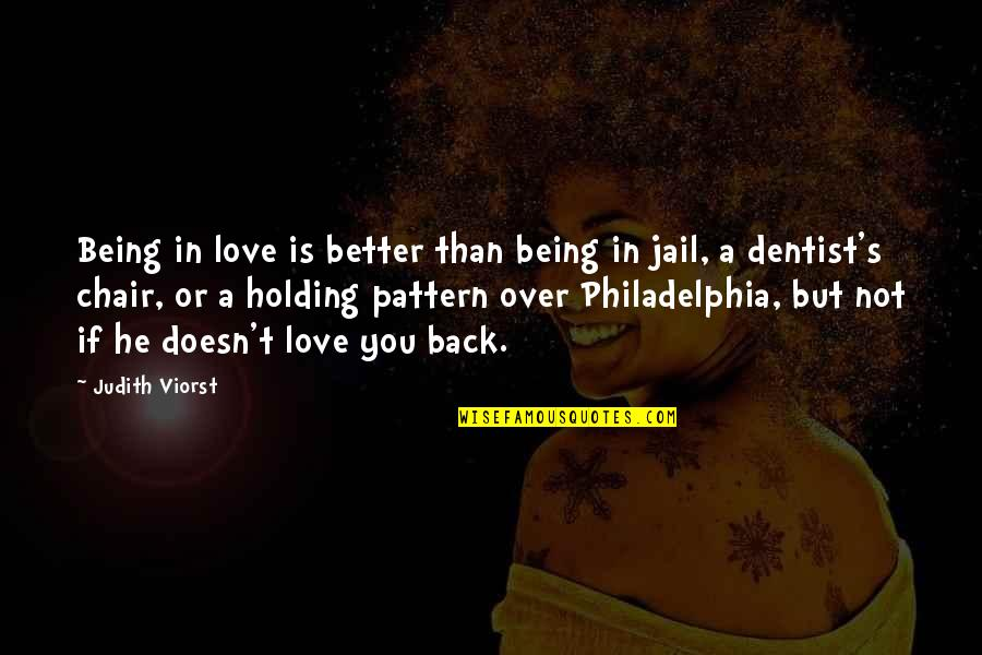 Not Sure In Love Quotes By Judith Viorst: Being in love is better than being in