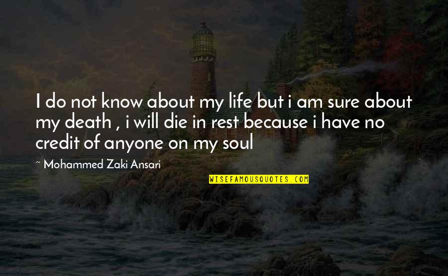 Not Sure In Love Quotes By Mohammed Zaki Ansari: I do not know about my life but