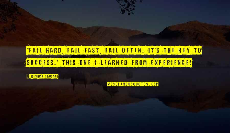 Not Taking Crap Quotes By Reshma Saujani: 'Fail hard, fail fast, fail often. It's the