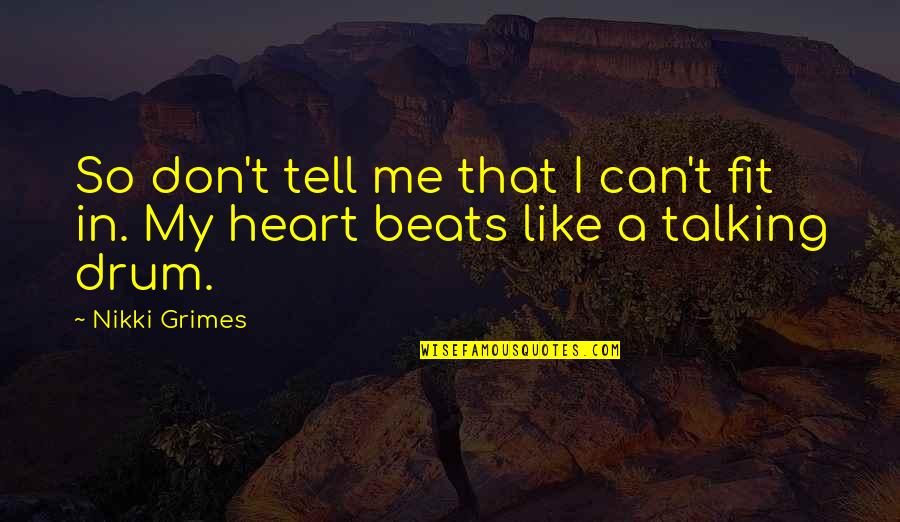 Not Talking To Your Ex Quotes By Nikki Grimes: So don't tell me that I can't fit