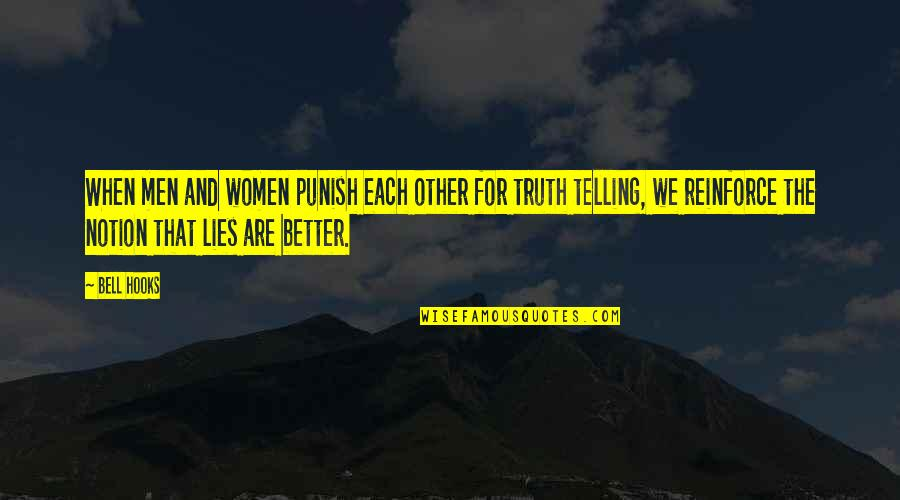 Not Telling Lies Quotes By Bell Hooks: When men and women punish each other for