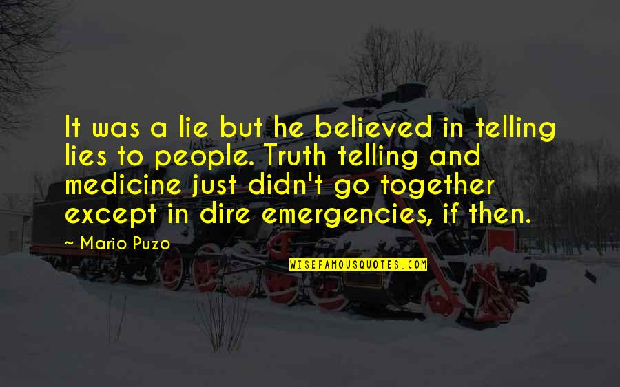 Not Telling Lies Quotes By Mario Puzo: It was a lie but he believed in