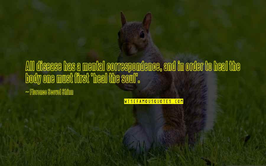 Not The Best Body Quotes By Florence Scovel Shinn: All disease has a mental correspondence, and in