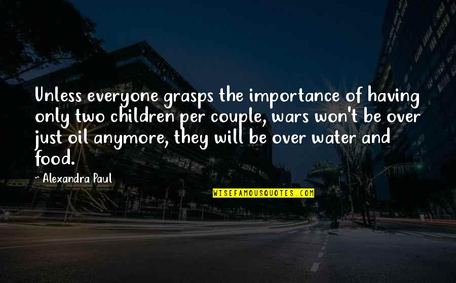 Not The Best Couple Quotes By Alexandra Paul: Unless everyone grasps the importance of having only