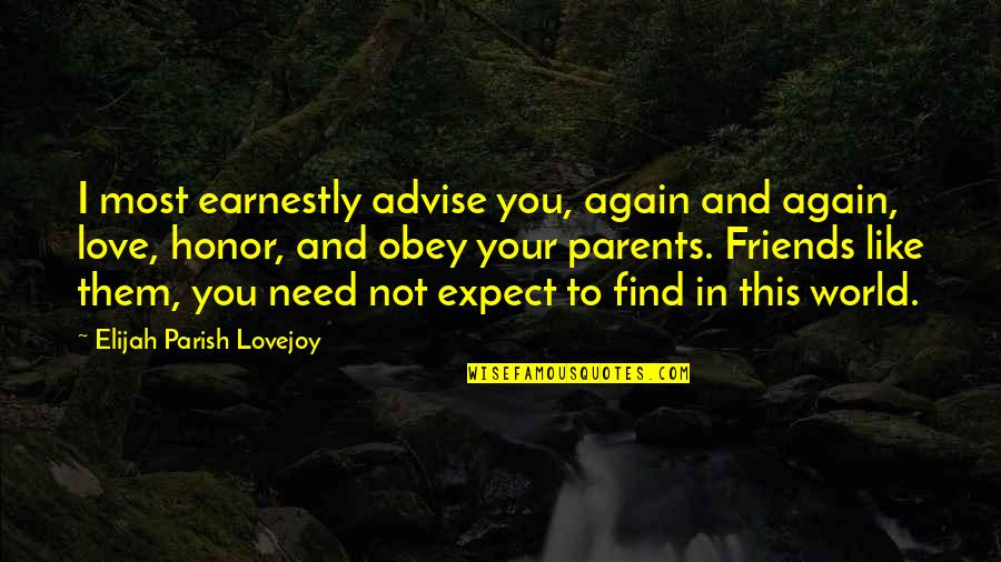 Not To Love Again Quotes By Elijah Parish Lovejoy: I most earnestly advise you, again and again,