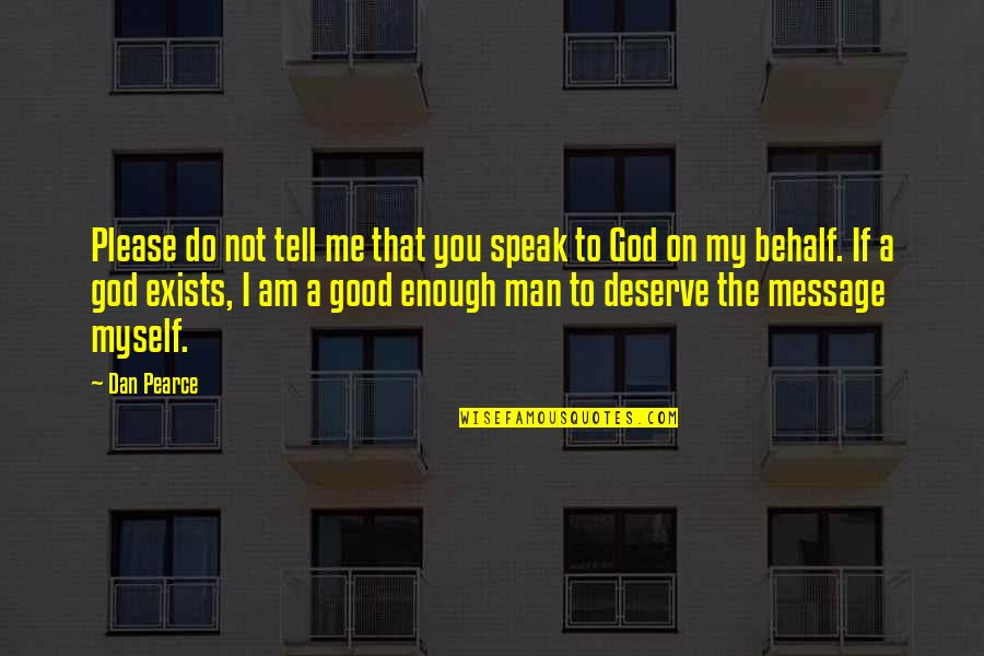 Not To Please You Quotes By Dan Pearce: Please do not tell me that you speak