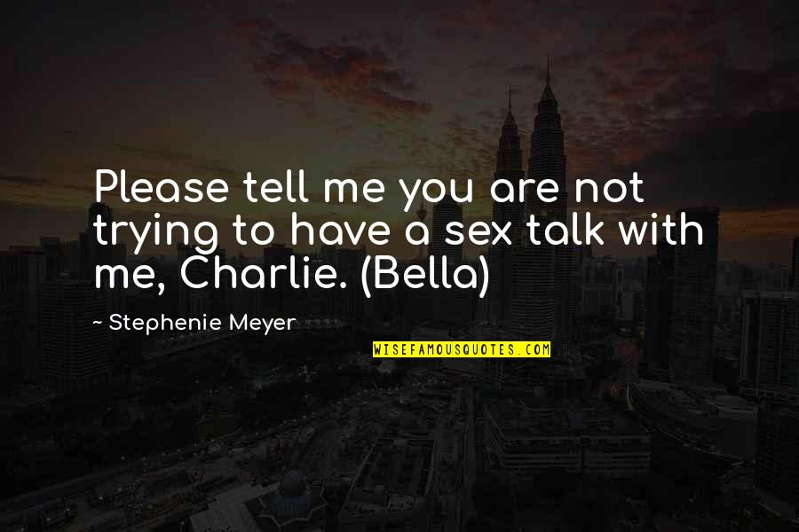 Not To Please You Quotes By Stephenie Meyer: Please tell me you are not trying to