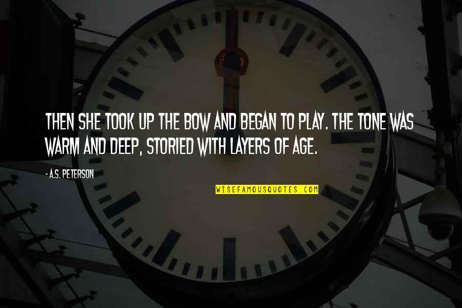 Not Too Deep Quotes By A.S. Peterson: Then she took up the bow and began