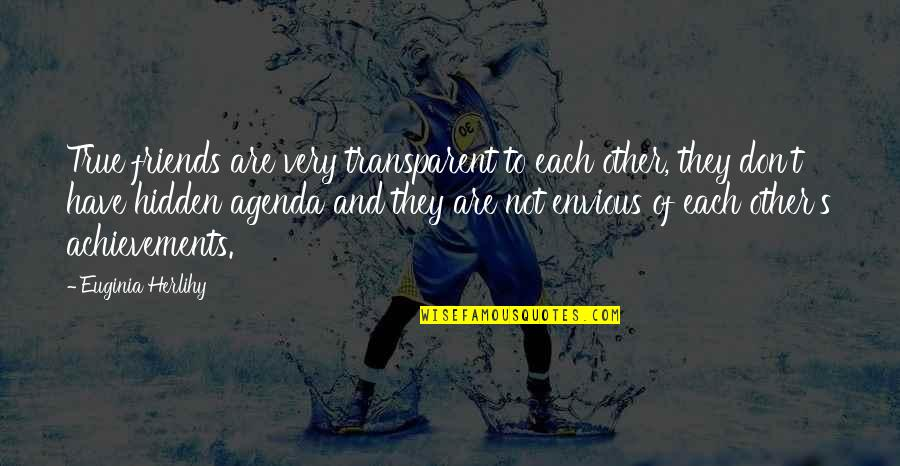 Not True Friendship Quotes By Euginia Herlihy: True friends are very transparent to each other,