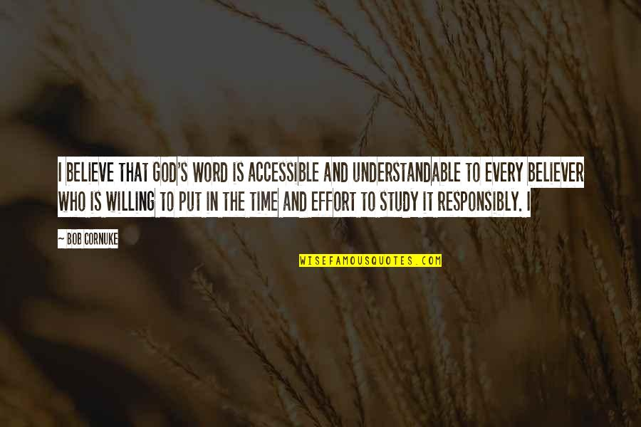 Not Understandable Quotes By Bob Cornuke: I believe that God's Word is accessible and