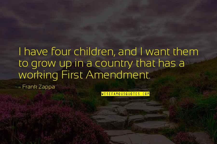 Not Want To Grow Up Quotes By Frank Zappa: I have four children, and I want them