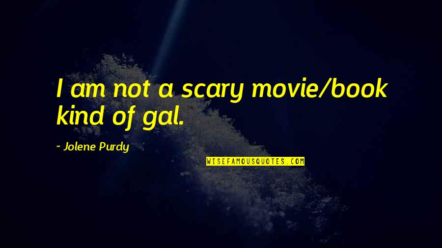 Notepad Smart Quotes By Jolene Purdy: I am not a scary movie/book kind of