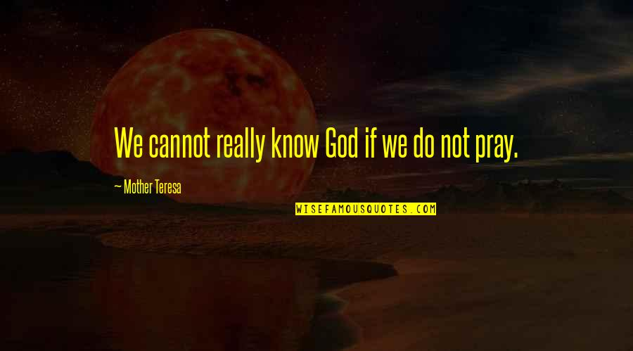 Notepad Smart Quotes By Mother Teresa: We cannot really know God if we do