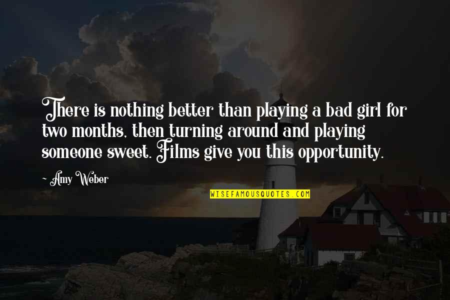 Nothing Is As Sweet As You Quotes By Amy Weber: There is nothing better than playing a bad