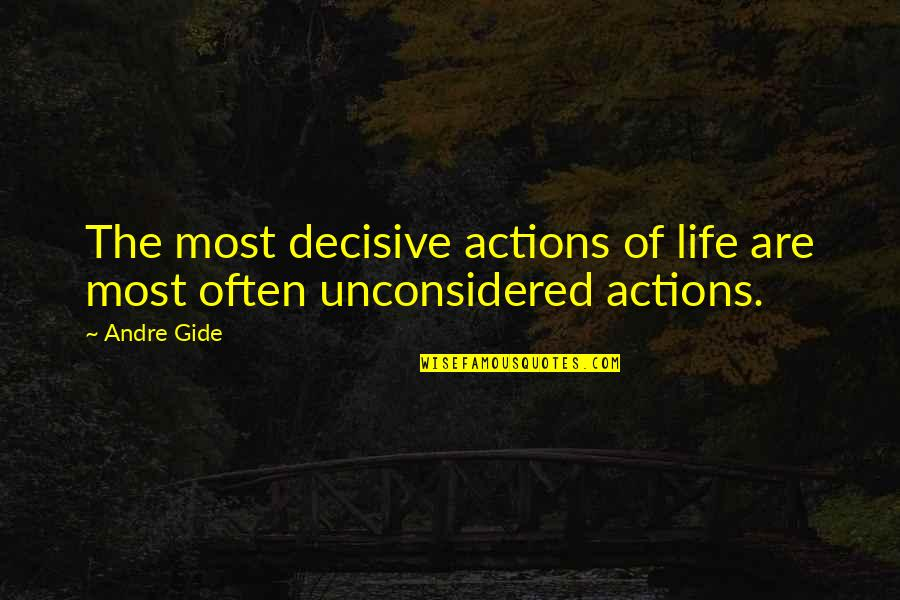 Nothing Is Impossible With God Picture Quotes By Andre Gide: The most decisive actions of life are most