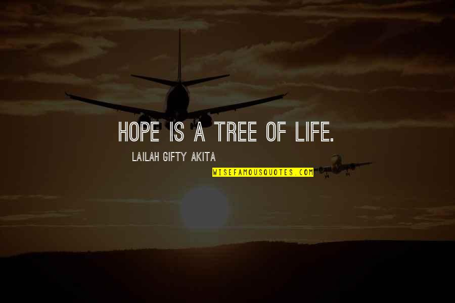 Nothing Is Impossible With God Picture Quotes By Lailah Gifty Akita: Hope is a tree of Life.