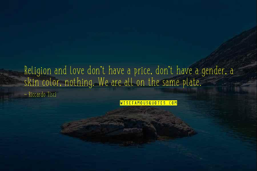 Nothing Was Ever The Same Quotes By Riccardo Tisci: Religion and love don't have a price, don't