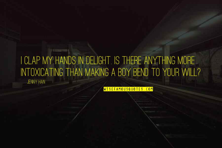 Notscorn Quotes By Jenny Han: I clap my hands in delight. Is there