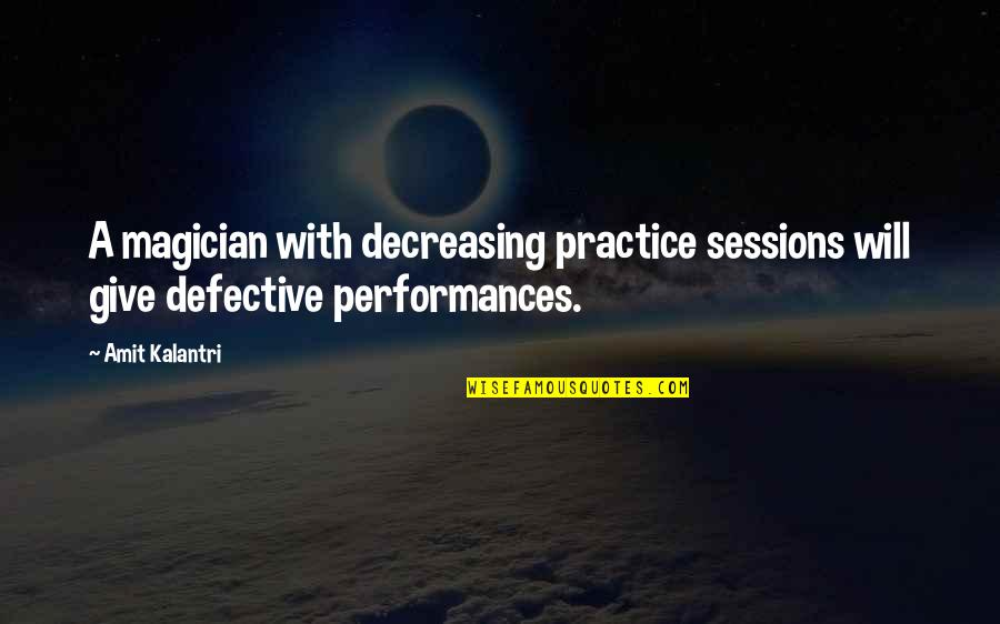 Notus Quotes By Amit Kalantri: A magician with decreasing practice sessions will give