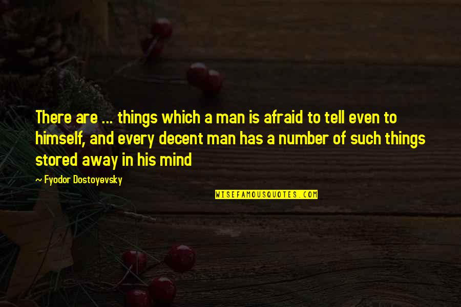 Notus Quotes By Fyodor Dostoyevsky: There are ... things which a man is