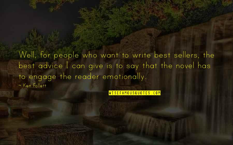 Novel Reader Quotes By Ken Follett: Well, for people who want to write best