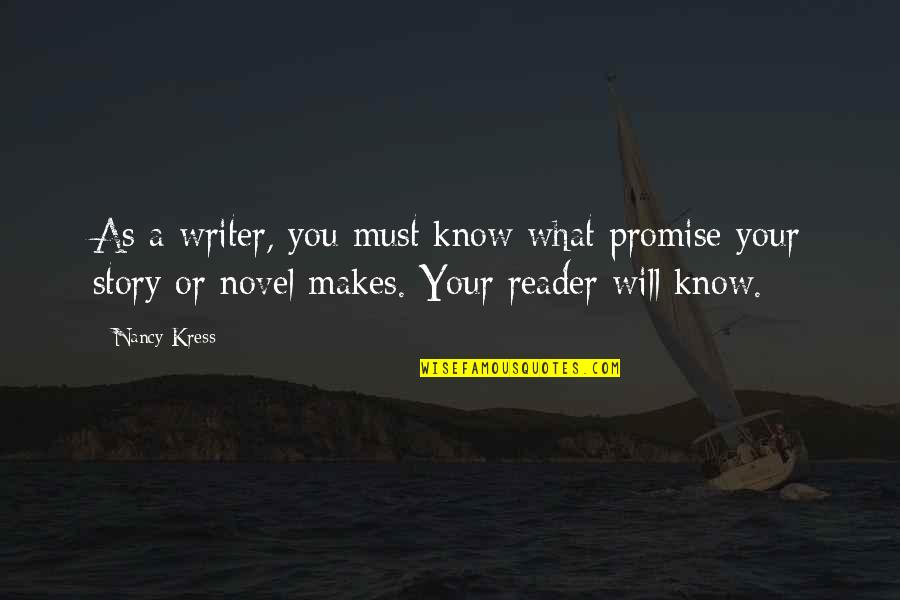 Novel Reader Quotes By Nancy Kress: As a writer, you must know what promise