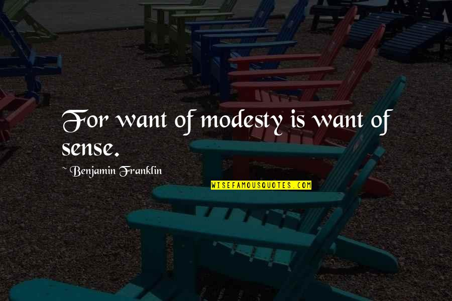 November Poems And Quotes By Benjamin Franklin: For want of modesty is want of sense.