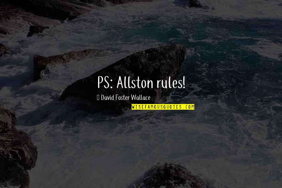 November Poems And Quotes By David Foster Wallace: PS: Allston rules!
