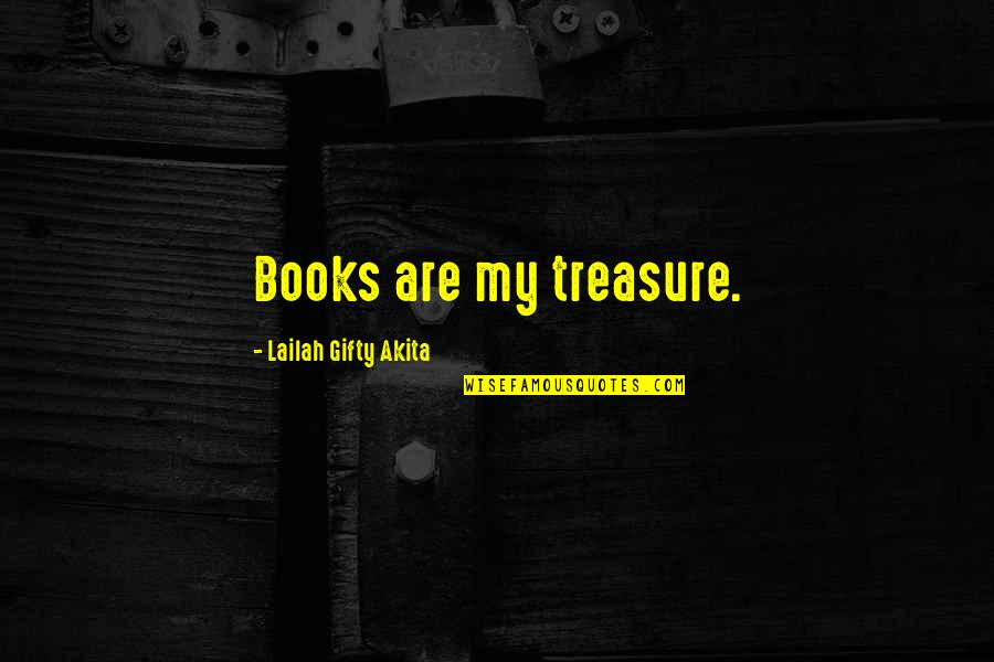 November Poems And Quotes By Lailah Gifty Akita: Books are my treasure.